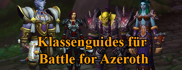 Klassenguides für Battle for Azeroth