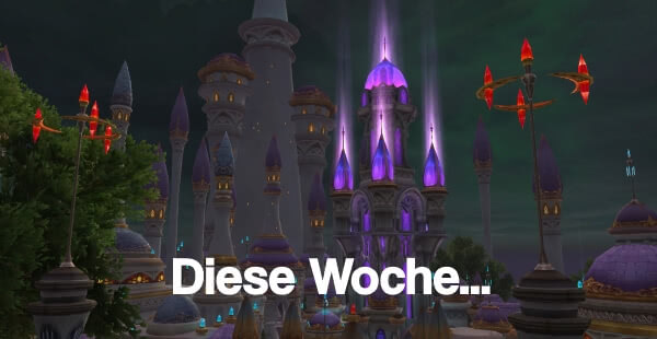 World of Warcraft - Diese Woche in World of Warcraft - 20. bis 26. Juni