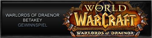 Warlords of Draenor Betakey Gewinnspiel